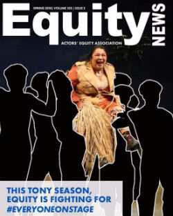 Equity News Spring 2018 - Volume 103, Issue 2 - Cover image is Loretta Ables Sayre as Bloody Mary in South Pacific being lifted by a number of chorus performers whose photos have been replaced with empty space. Caption: This Tony Season, Equity is Fighting for #EveryoneOnStage
